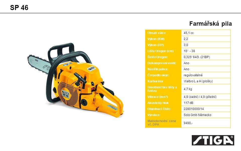 SP 46 Farmářská pila Obsah válce 45,1 cc Výkon (KW) 2,2 Výkon (HP) 3,0