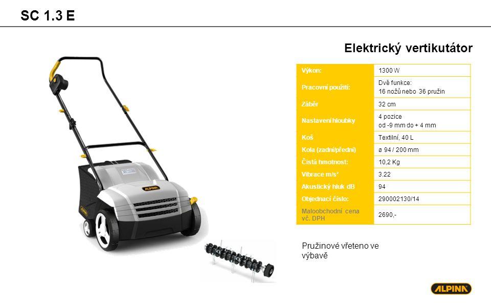 SC 1.3 E Elektrický vertikutátor Pružinové vřeteno ve výbavě Výkon: