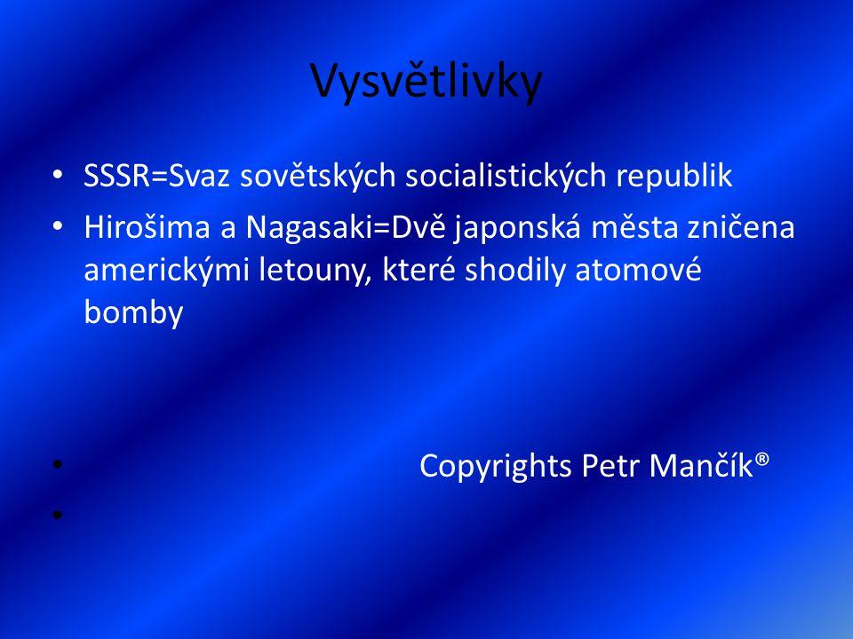 Vysvětlivky SSSR=Svaz sovětských socialistických republik