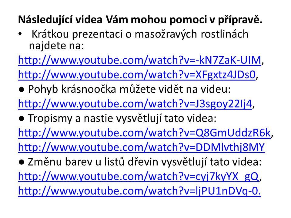 Následující videa Vám mohou pomoci v přípravě.