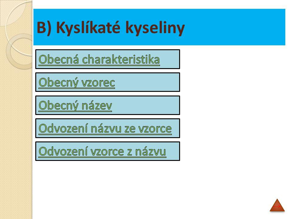 B) Kyslíkaté kyseliny Obecná charakteristika Obecný vzorec