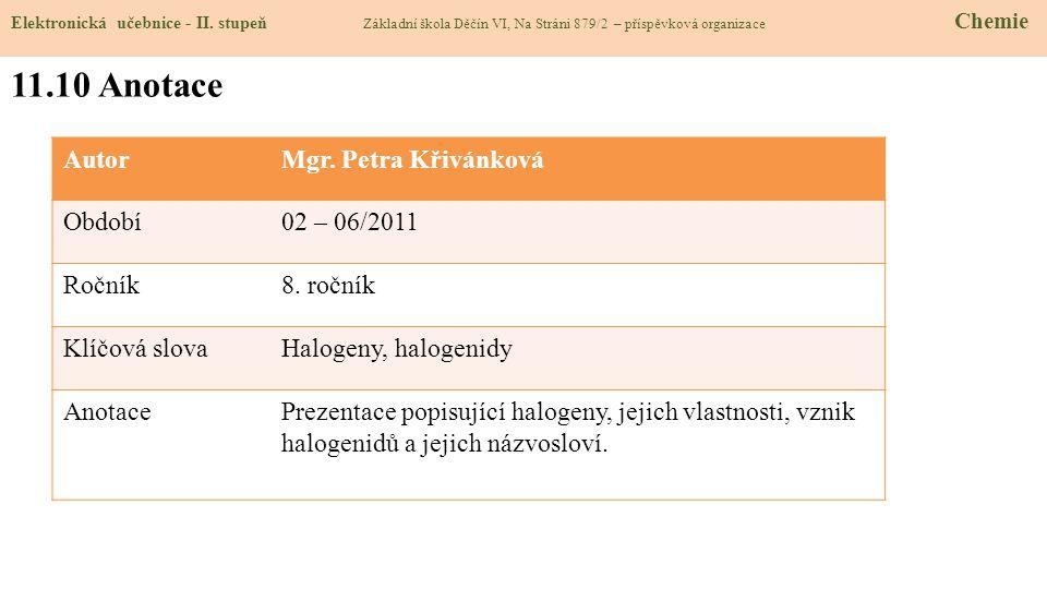 11.10 Anotace Autor Mgr. Petra Křivánková Období 02 – 06/2011 Ročník