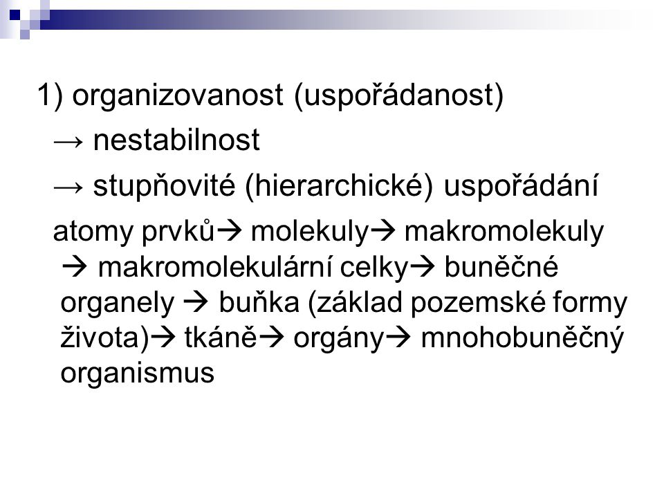 1) organizovanost (uspořádanost) → nestabilnost