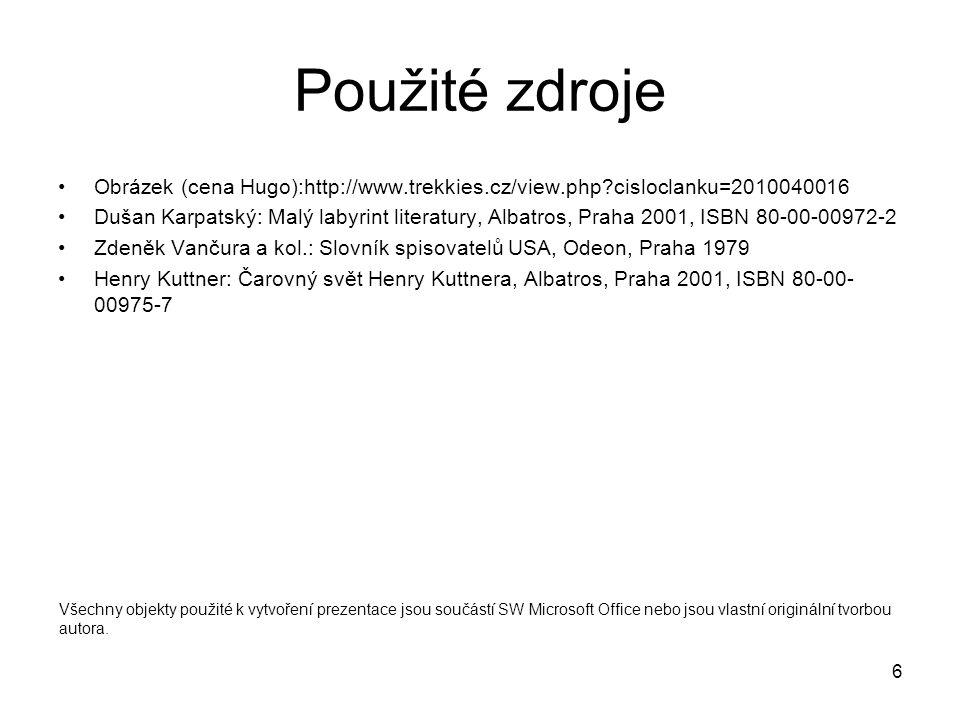 Použité zdroje Obrázek (cena Hugo):http://www.trekkies.cz/view.php cisloclanku=2010040016.