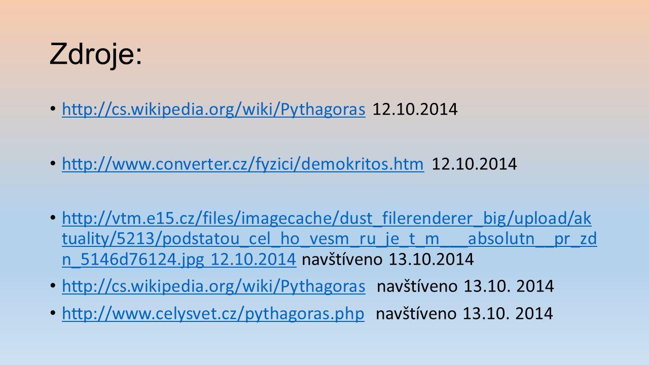Zdroje: http://cs.wikipedia.org/wiki/Pythagoras 12.10.2014