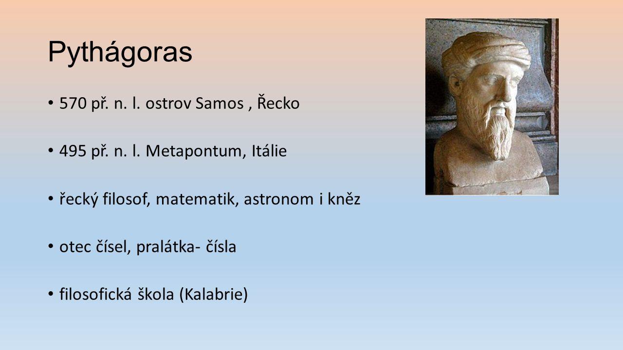Pythágoras 570 př. n. l. ostrov Samos , Řecko