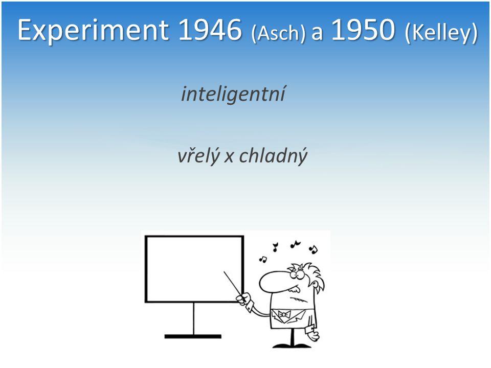 Experiment 1946 (Asch) a 1950 (Kelley)