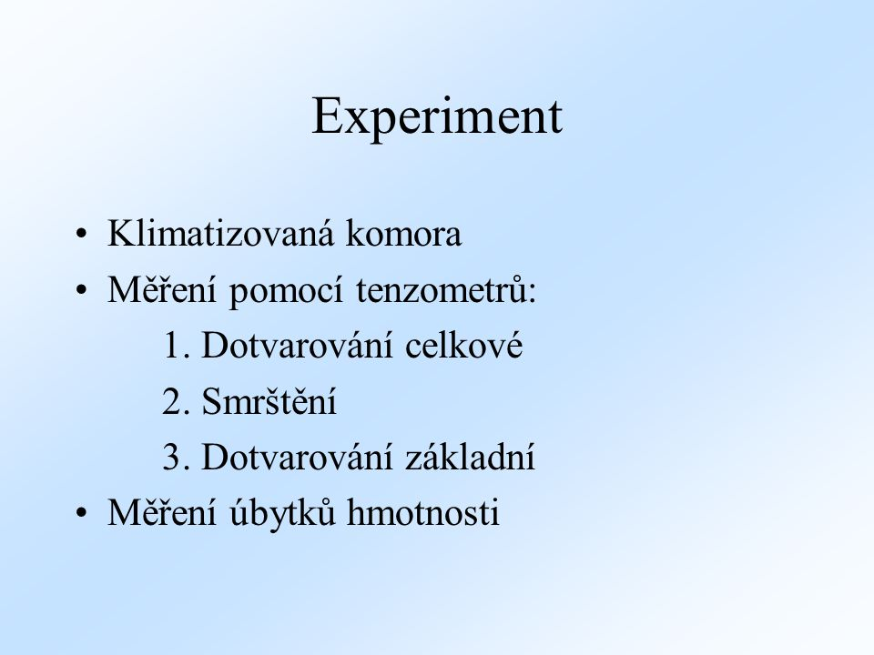 Experiment Klimatizovaná komora Měření pomocí tenzometrů: 2. Smrštění