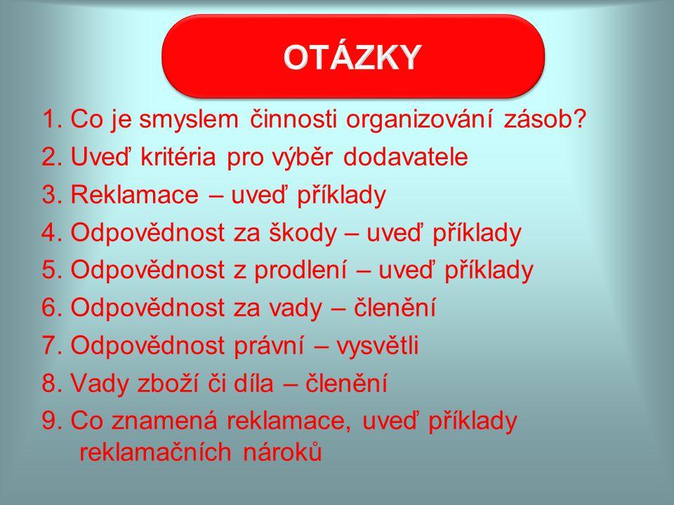 OTÁZKY 1. Co je smyslem činnosti organizování zásob