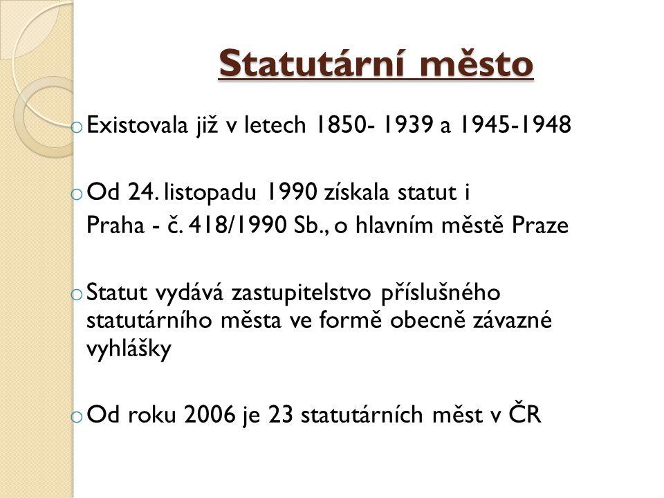 Statutární město Existovala již v letech 1850- 1939 a 1945-1948