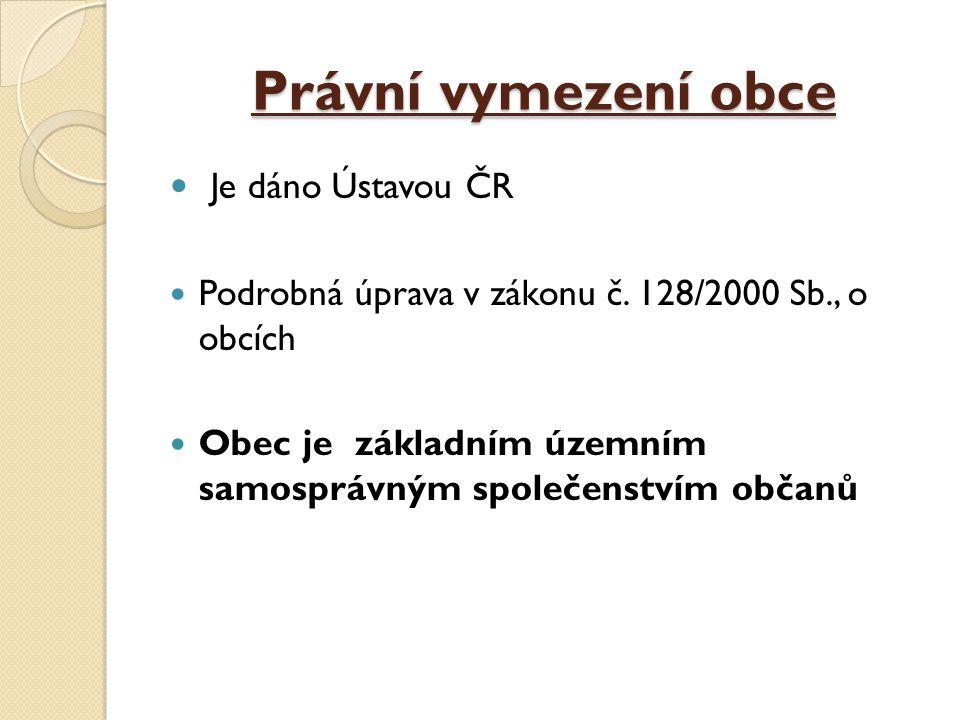 Právní vymezení obce Je dáno Ústavou ČR