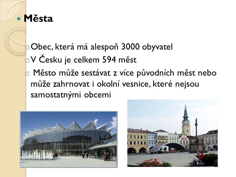 Města Obec, která má alespoň 3000 obyvatel V Česku je celkem 594 měst