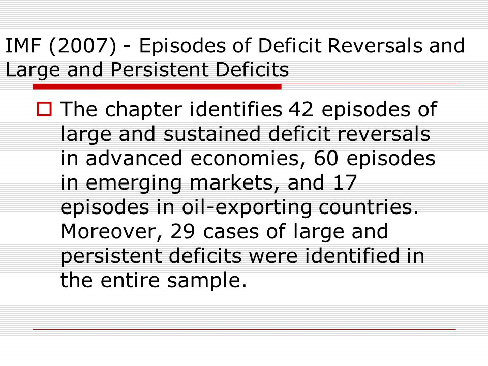 IMF (2007) - Episodes of Deficit Reversals and Large and Persistent Deficits