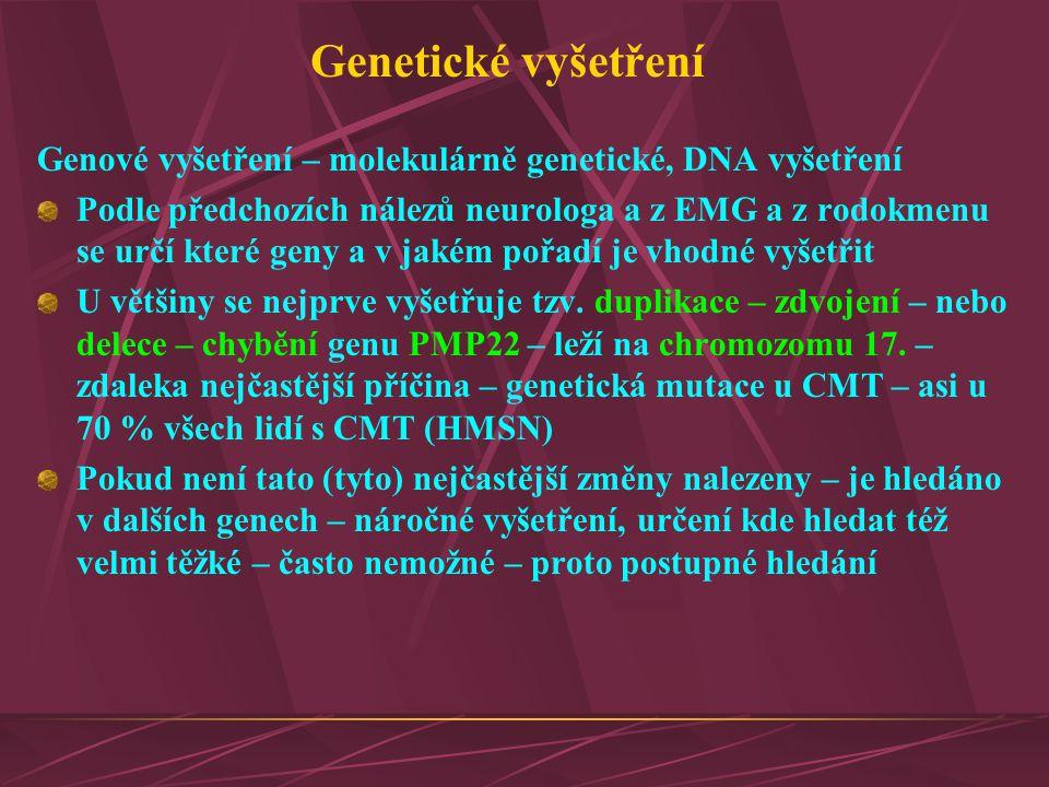 Genetické vyšetření Genové vyšetření – molekulárně genetické, DNA vyšetření.