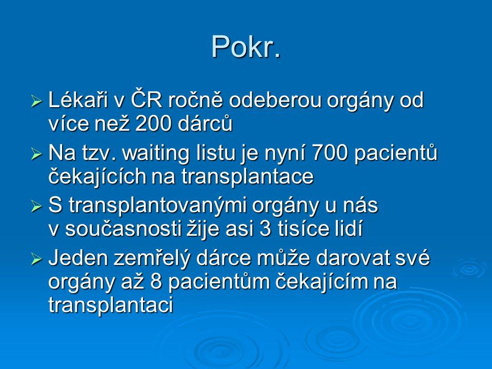 Pokr. Lékaři v ČR ročně odeberou orgány od více než 200 dárců
