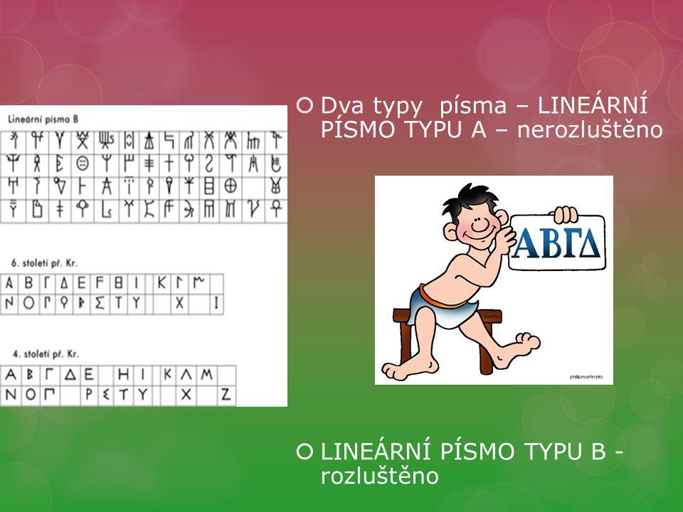 Dva typy písma – LINEÁRNÍ PÍSMO TYPU A – nerozluštěno