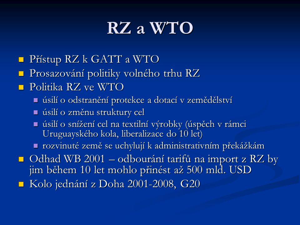 RZ a WTO Přístup RZ k GATT a WTO Prosazování politiky volného trhu RZ