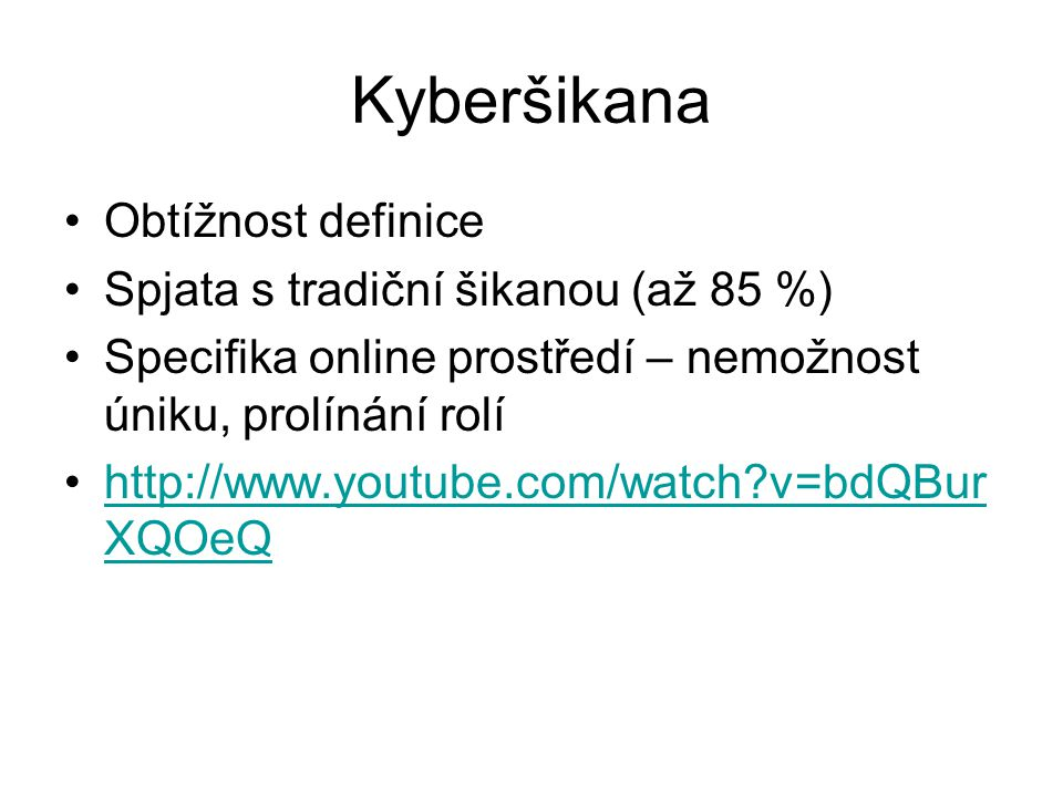 Kyberšikana Obtížnost definice Spjata s tradiční šikanou (až 85 %)