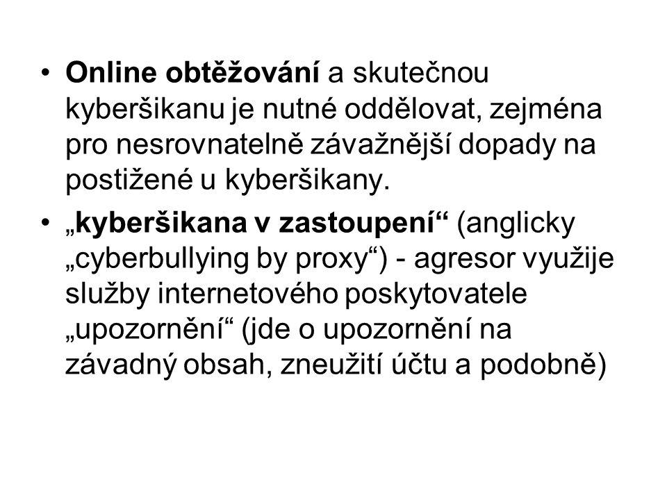 Online obtěžování a skutečnou kyberšikanu je nutné oddělovat, zejména pro nesrovnatelně závažnější dopady na postižené u kyberšikany.