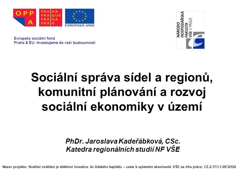PhDr. Jaroslava Kadeřábková, CSc. Katedra regionálních studií NF VŠE