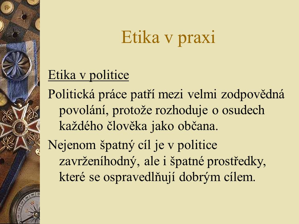 Etika v praxi Etika v politice