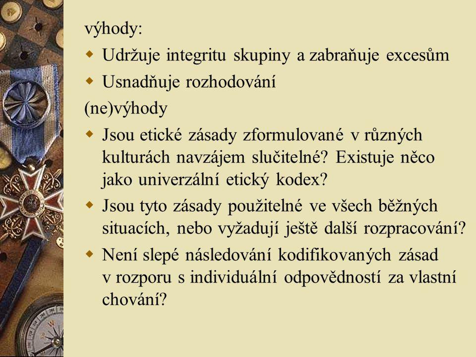 výhody: Udržuje integritu skupiny a zabraňuje excesům. Usnadňuje rozhodování. (ne)výhody.