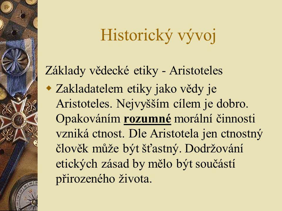 Historický vývoj Základy vědecké etiky - Aristoteles