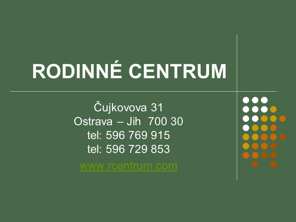Čujkovova 31 Ostrava – Jih 700 30 tel: 596 769 915 tel: 596 729 853