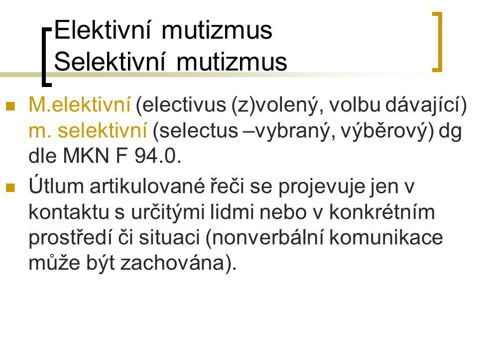 Elektivní mutizmus Selektivní mutizmus