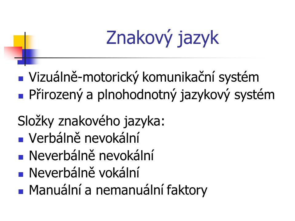 Znakový jazyk Vizuálně-motorický komunikační systém