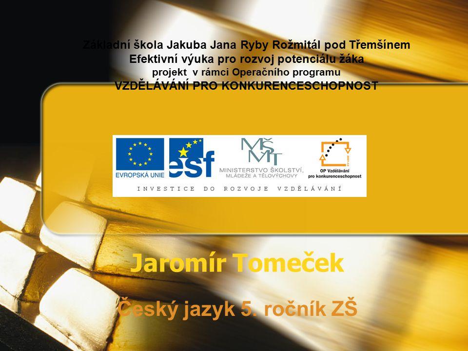 Jaromír Tomeček Český jazyk 5. ročník ZŠ