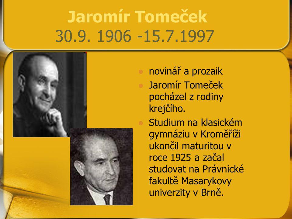 Jaromír Tomeček 30.9. 1906 -15.7.1997 novinář a prozaik