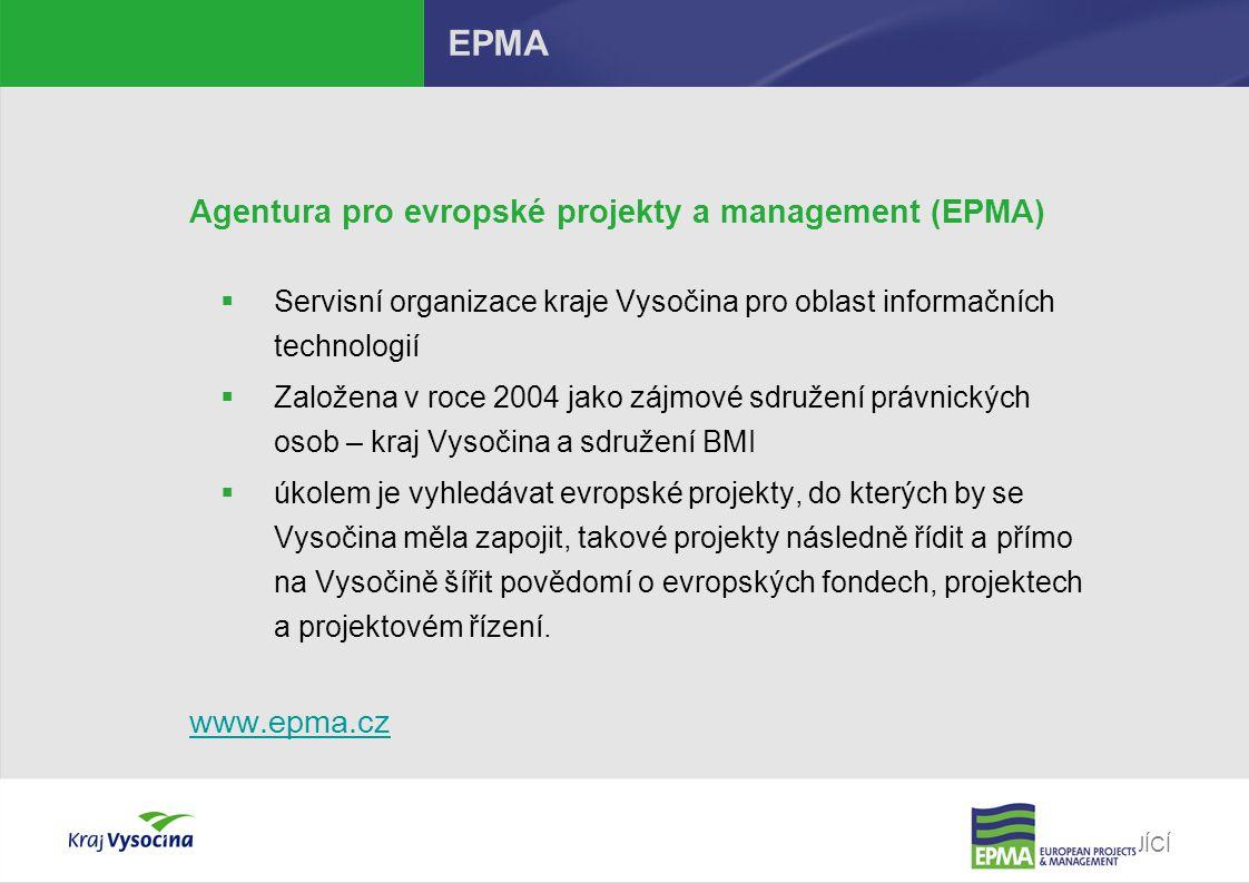 EPMA Agentura pro evropské projekty a management (EPMA) www.epma.cz