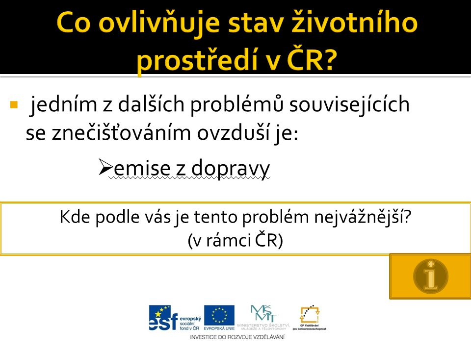 Co ovlivňuje stav životního prostředí v ČR