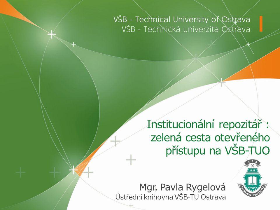 Mgr. Pavla Rygelová Ústřední knihovna VŠB-TU Ostrava