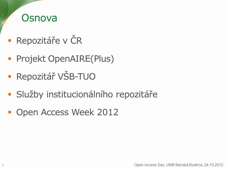 Osnova Repozitáře v ČR Projekt OpenAIRE(Plus) Repozitář VŠB-TUO