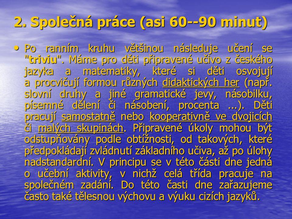 2. Společná práce (asi 60--90 minut)
