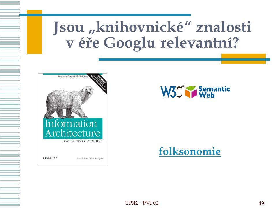 """Jsou """"knihovnické znalosti v éře Googlu relevantní"""