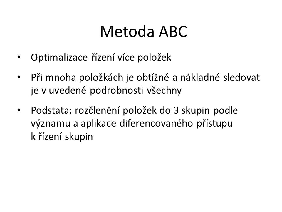 Metoda ABC Optimalizace řízení více položek