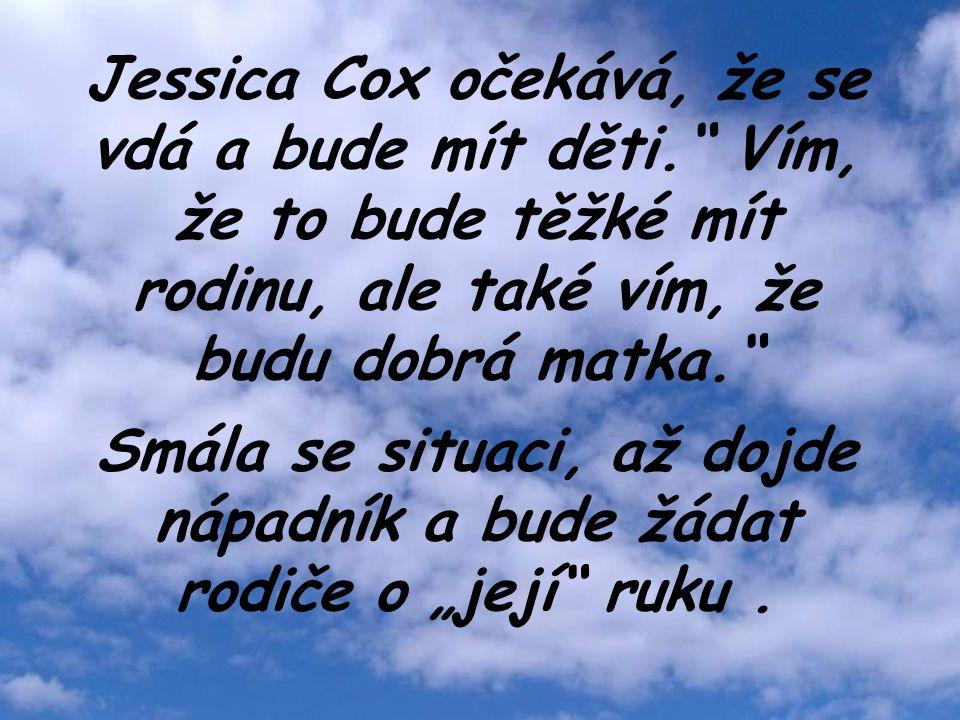 Jessica Cox očekává, že se vdá a bude mít děti