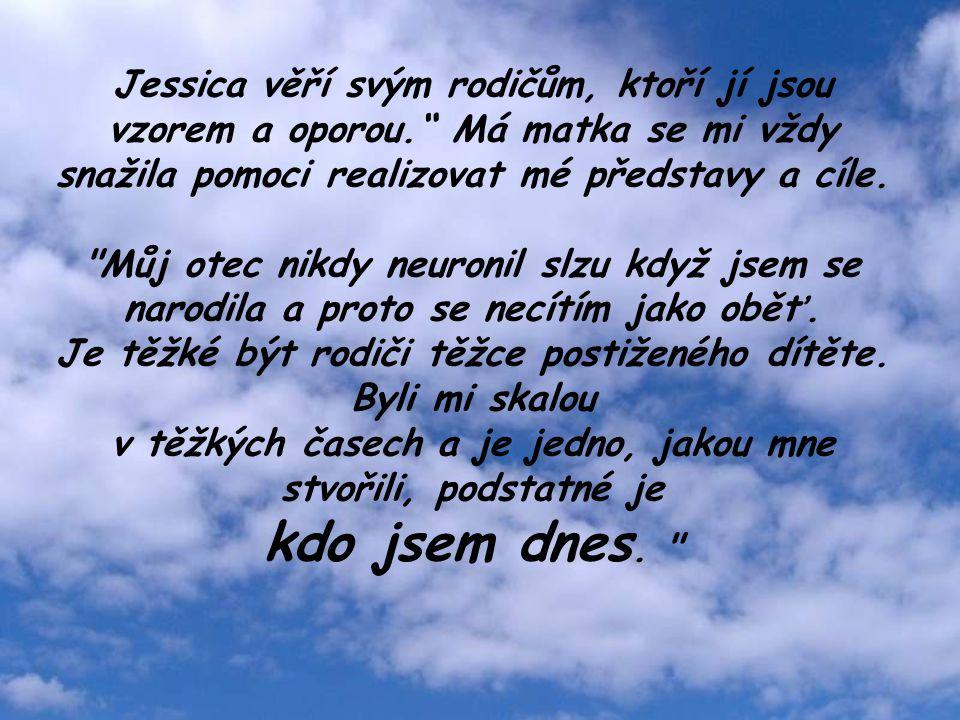 Jessica věří svým rodičům, ktoří jí jsou vzorem a oporou