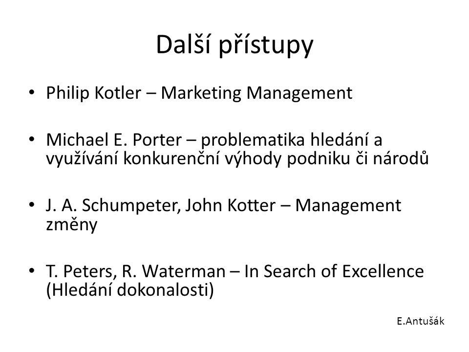 Další přístupy Philip Kotler – Marketing Management