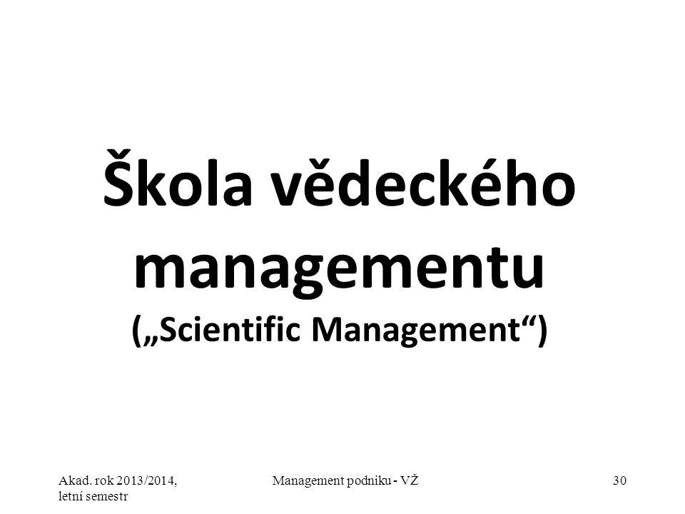 """Škola vědeckého managementu (""""Scientific Management )"""