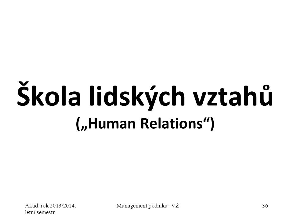 """Škola lidských vztahů (""""Human Relations )"""