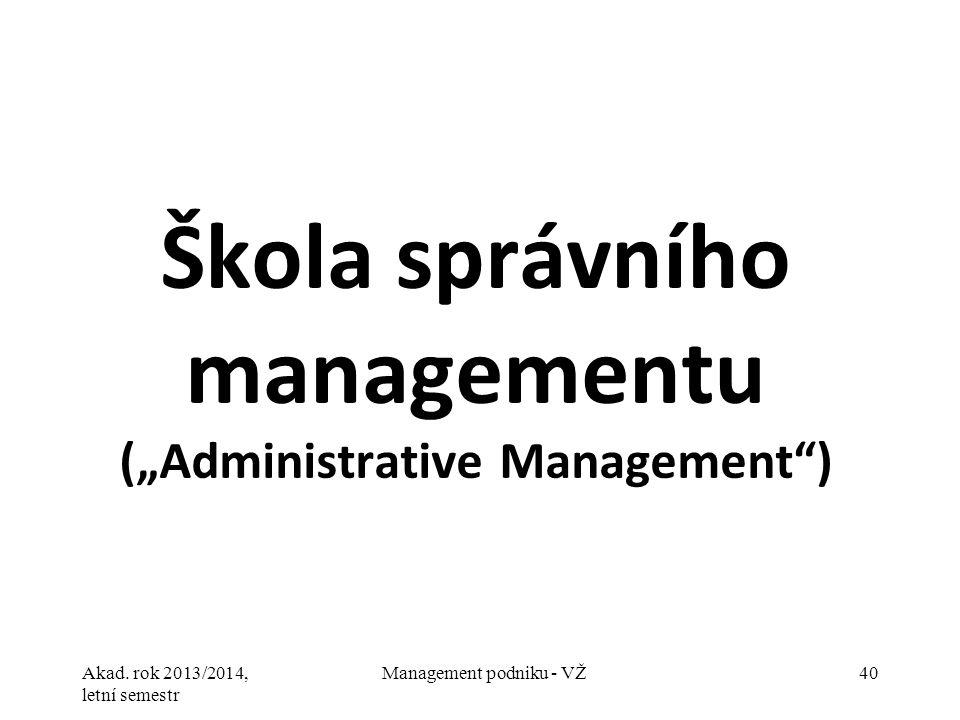 "Škola správního managementu (""Administrative Management )"