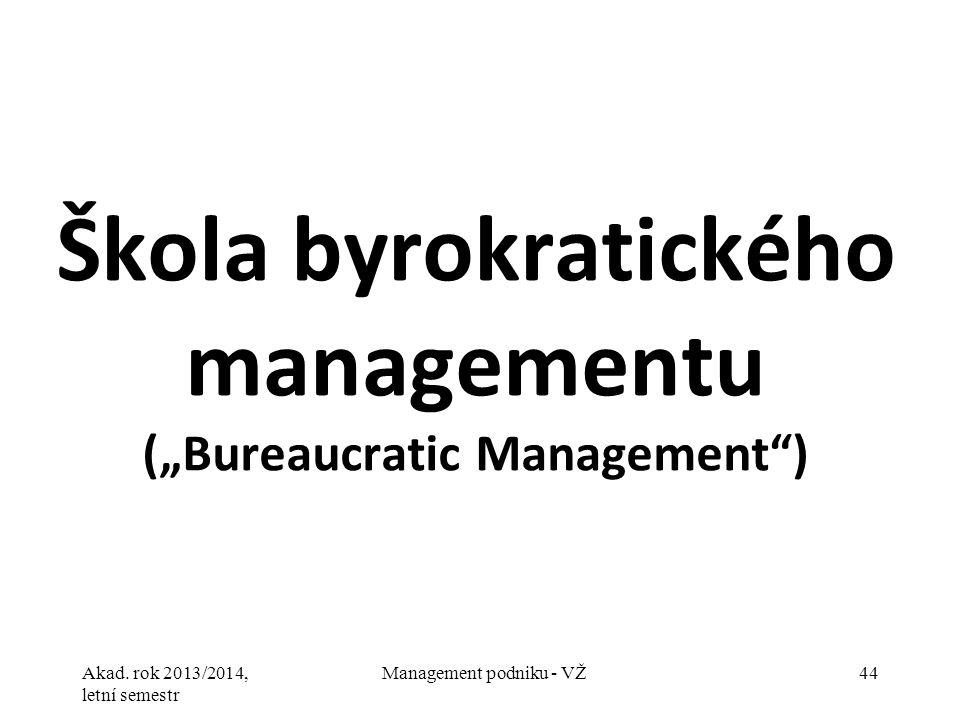 """Škola byrokratického managementu (""""Bureaucratic Management )"""