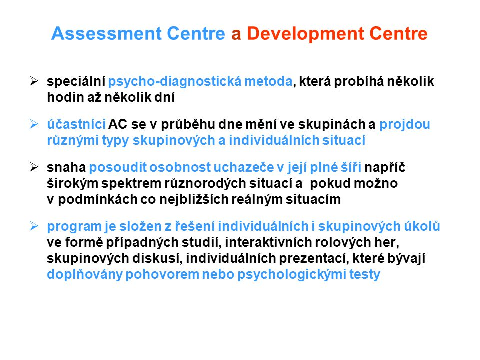 Assessment Centre a Development Centre