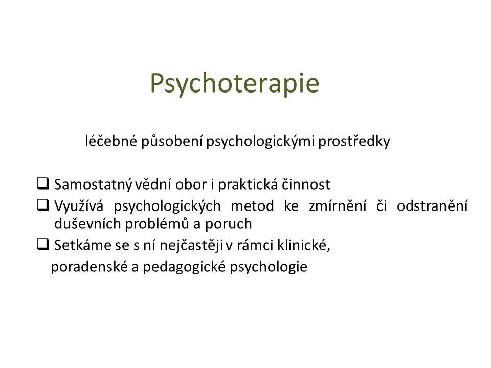 Psychoterapie léčebné působení psychologickými prostředky