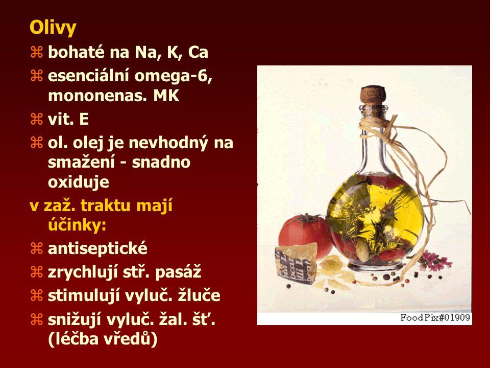 Olivy bohaté na Na, K, Ca esenciální omega-6, mononenas. MK vit. E