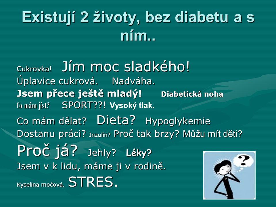 Existují 2 životy, bez diabetu a s ním..